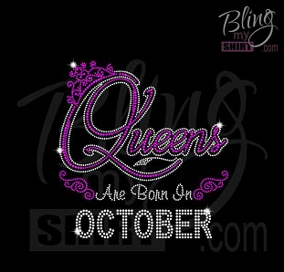 3aab60e6 Queens Are Born In October-Rhinestone-Birthday and Celebration Bling ...